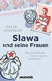 Slawa und seine Frauen von Felix Stephan