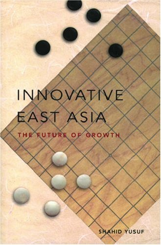 innovative-east-asia-the-future-of-growth-world-bank-publication-by-shahid-yusuf-2003-03-19