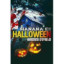 MAÑANA ES HALLOWEEN: La novela más terrorífica de la noche de brujas