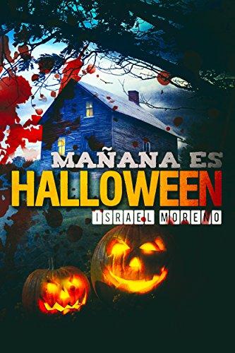 MAÑANA ES HALLOWEEN: La novela más terrorífica de la noche de brujas (La noche de Halloween nº 1) (Spanish Edition)