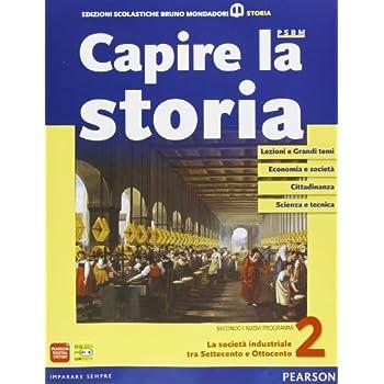 Capire La Storia. Per Le Scuole Superiori. Con Espansione Online: 2