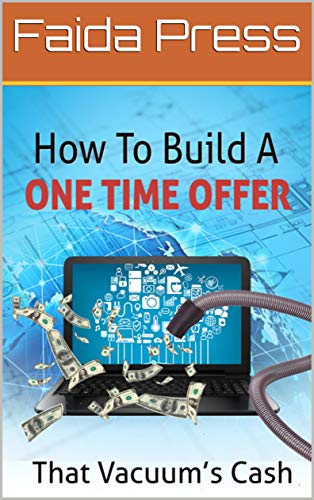 One Time Offer Blueprint: Ways to Make Money Online (English Edition)