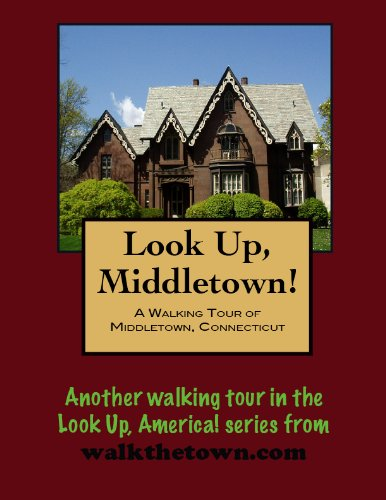 A Walking Tour of Middletown, Connecticut (Look Up, America!) (English Edition) PDF Books