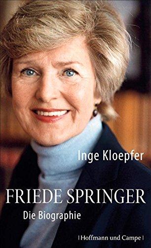 Download Friede Springer: Die Biographie (Biografien)