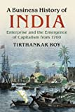#9: A Business History of India: Enterprise and the Emergence of Capitalism from 1700