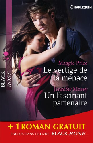 Le vertige de la menace - Un fascinant partenaire - Chimères : (promotion) (Black Rose) par Maggie Price