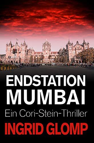 Endstation Mumbai: Ein Cori-Stein-Thriller (Kindle-medical Thriller)
