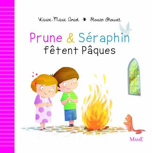 Prune et Séraphin fêtent Pâques par Karine-Marie Amiot