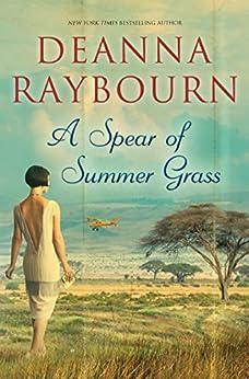 A Spear of Summer Grass by [Raybourn, Deanna]