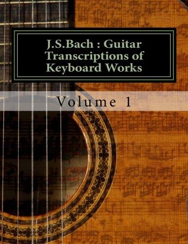 J.S.Bach : Guitar transcriptions of Keyboard Works