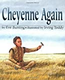Cheyenne Again by Bunting, Eve Reprint Edition [Paperback(2002/5/20)]