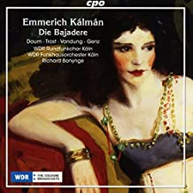 Emmerich Kálmán : La Bayadère, opérette. Daum, Trost, vondung, Genz, Bonynge.