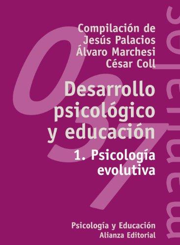 Desarrollo psicológico y educación: 1. Psicología evolutiva (El Libro Universitario - Manuales) por Jesús Palacios