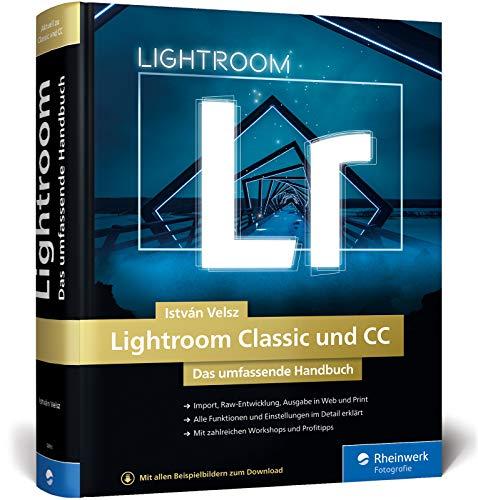 Lightroom Classic und CC: Das umfassende Handbuch