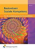 Basiswissen für die sozialpädagogische Erstausbildung: Soziale Kompetenz: Schülerband - Sibylle Münnich