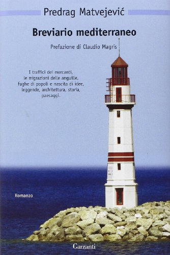Breviario mediterraneo (Nuova biblioteca Garzanti) por Predrag Matvejevic