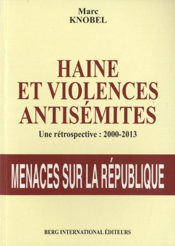 Haine et violences antisémites : Une rétrospective 2000-2013 par Marc Knobel