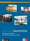 Histoire / Geschichte. Schülerband Sekundarstufe II: Europa und die Welt vom Wiener Kongress bis 1945. BD 2. Deutsch-französ. Geschichtsbuch
