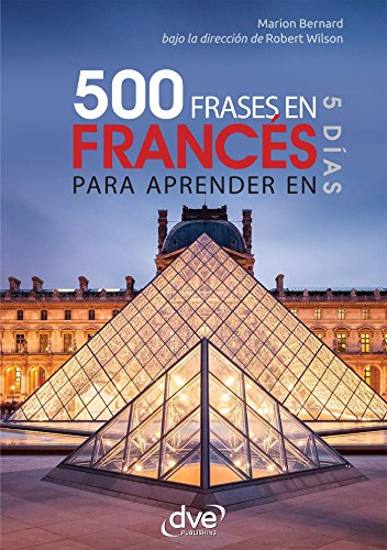 500 frases de francés para aprender en 5 días por Marion Bernard
