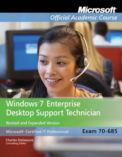 Exam 70-685: Windows 7 Enterprise Desktop Support Technician Revised and Expanded Version with Lab Manual Set (Microsoft Official Academic Course Series)