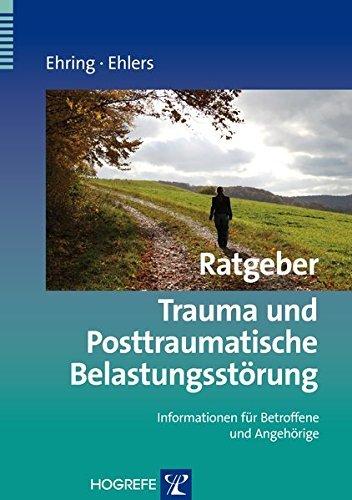 Ratgeber Trauma und Posttraumatische Belastungsstörung (Ratgeber zur Reihe Fortschritte der Psychotherapie)