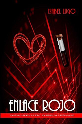 Descargar Libro Libro Enlace Rojo: No importa la distancia y el tiempo, nada detendrá que el destino los una. de Lugo Isabel