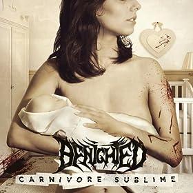 Carnivore Sublime [Explicit]