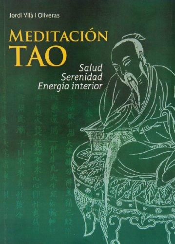 Meditación Tao. Salud, serenidad, energía interior