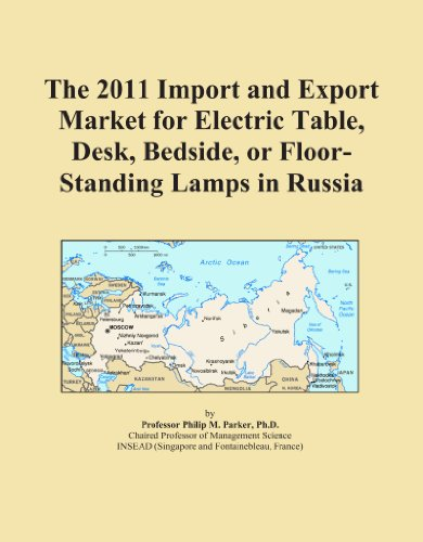 The 2011 Import and Export Market for Electric Table, Desk, Bedside, or Floor-Standing Lamps in Russia