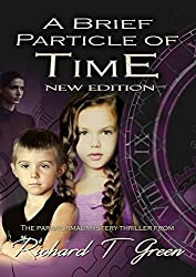 A Brief Particle of Time (New Edition)
