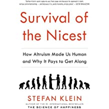 Survival of the Nicest: How Altruism Made Us Human and Why it Pays to Get Along by Stefan Klein (2014-08-14)