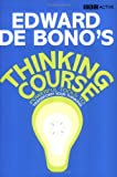 De Bono's Thinking Course: Powerful Tools to Transform Your Thinking