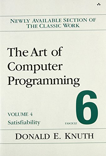 The Art of Computer Programming, Volume 4, Fascicle 6: Satisfiability