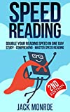 Speed Reading: Double Your Reading Speed in a Day. Memory - Comprehend - Study - Learn