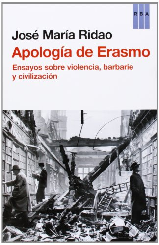 Apología de Erasmo: Ensayos sobre violencia, barbarie y civilización (ACTUALIDAD)