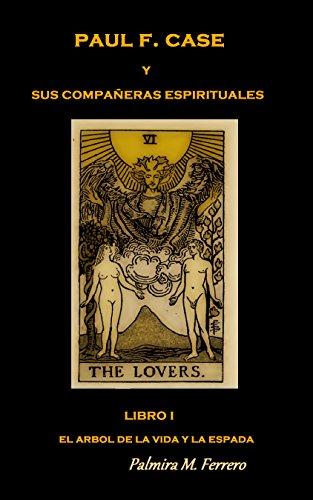 paul-f-case-y-sus-companeras-espirituales-libro-i-el-arbol-de-la-vida-y-la-espada