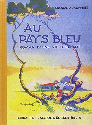 Au pays bleu : Roman d'une vie d'enfant par Edouard Jauffret
