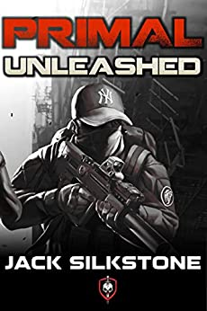PRIMAL Unleashed (A PRIMAL Action Thriller Book 2) (The PRIMAL Series) (English Edition) di [Silkstone, Jack]