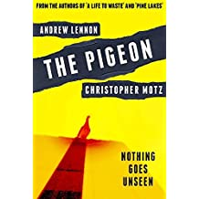 The Pigeon: Nothing Goes Unseen