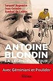 Antoine Blondin : la légende du Tour / Jacques Augendre, Jean Cormier, Symbad de Lassus | Cormier, Jean (1943-....). auteur
