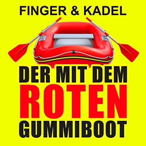 Der mit dem roten Gummiboot (O...