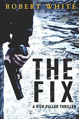 The Fix: SAS hero turns Manchester hit-man (A Rick Fuller Thriller Book 1) (Volume Hitman 2)