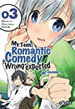 My Teen Romantic Comedy is wrong as I expected @comic, Tome 3 :