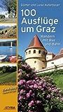 100 Ausflüge um Graz: Band West