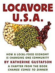 Locavore U.S.A.: How a local-food economy is changing one community, a chapter from the book Change Comes to Dinner