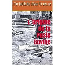 L`Origine de la Peste Bovine (French Edition)