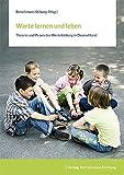 Werte lernen und leben: Theorie und Praxis der Wertebildung in Deutschland