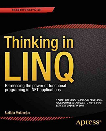 [(Thinking in LINQ : Harnessing the Power of Functional Programming in .Net Applications)] [By (author) Sudipta Mukherjee] published on (December, 2014)