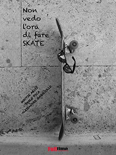 Non vedo l'ora di fare skate (Italian Edition)