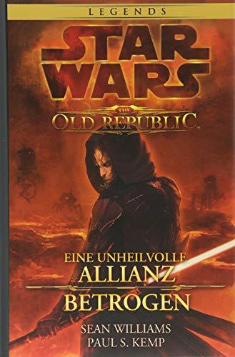 Star Wars: The Old Republic Sammelband: Bd. 1: Eine unheilvolle Allianz / Betrogen